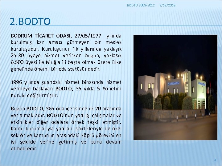 BODTO 2009 -2012 3/19/2018 2. BODTO BODRUM TİCARET ODASI, 27/05/1977 yılında kurulmuş kar amacı