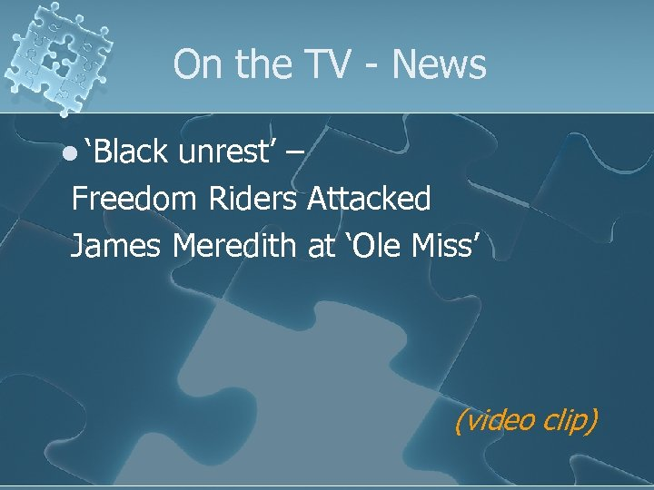 On the TV - News l 'Black unrest' – Freedom Riders Attacked James Meredith