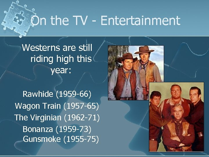 On the TV - Entertainment Westerns are still riding high this year: Rawhide (1959