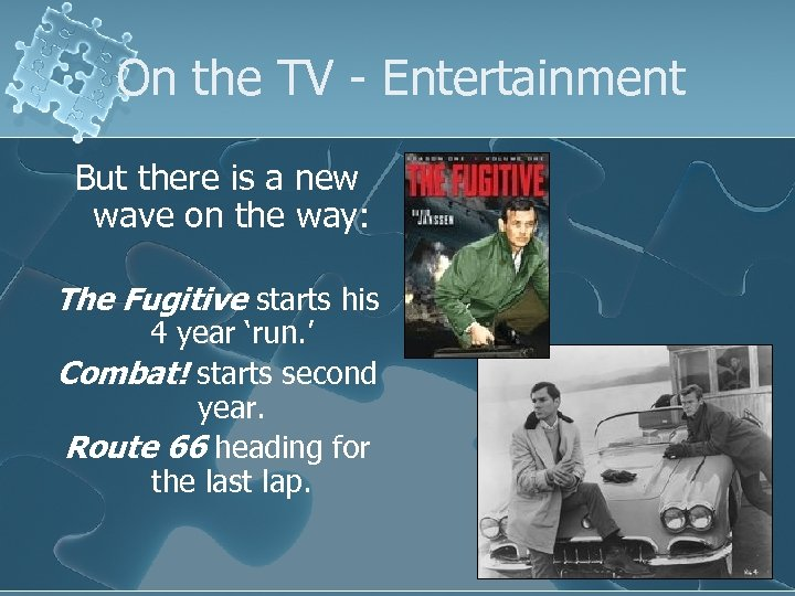 On the TV - Entertainment But there is a new wave on the way: