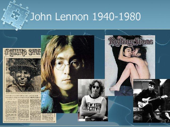 John Lennon 1940 -1980