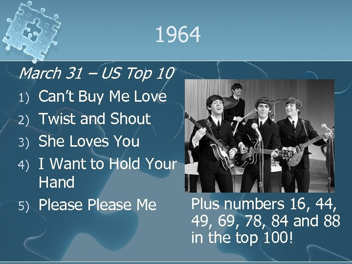 1964 March 31 – US Top 10 1) 2) 3) 4) 5) Can't Buy
