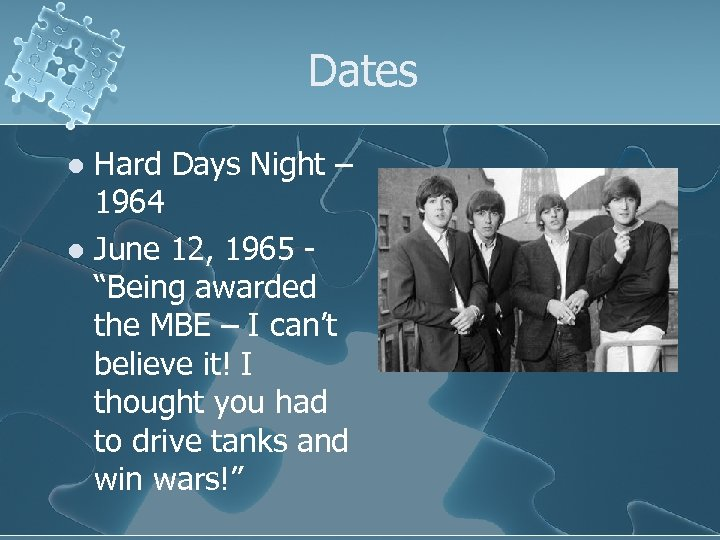 """Dates Hard Days Night – 1964 l June 12, 1965 """"Being awarded the MBE"""