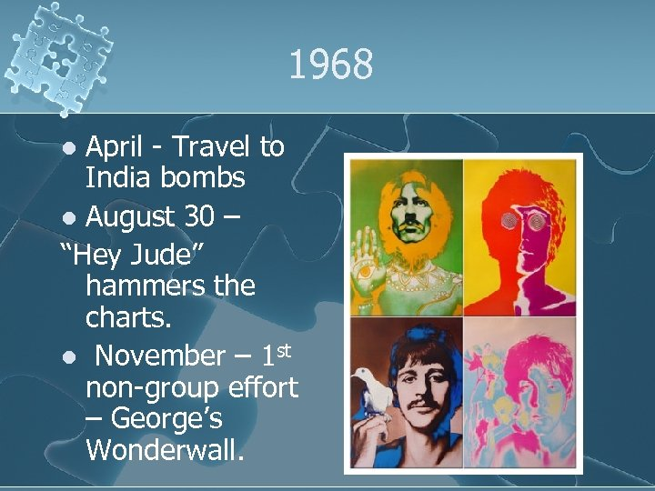 """1968 April - Travel to India bombs l August 30 – """"Hey Jude"""" hammers"""