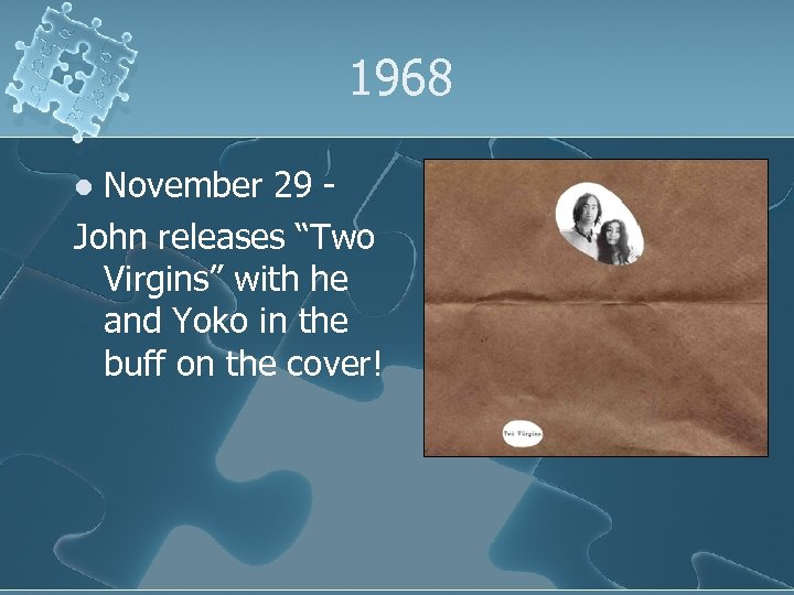 """1968 November 29 John releases """"Two Virgins"""" with he and Yoko in the buff"""