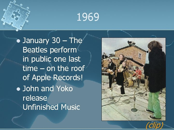 1969 January 30 – The Beatles perform in public one last time – on