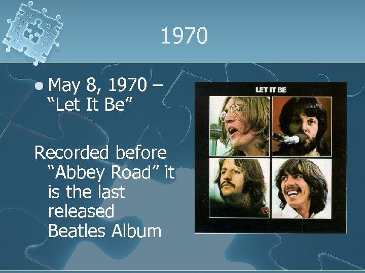 """1970 l May 8, 1970 – """"Let It Be"""" Recorded before """"Abbey Road"""" it"""