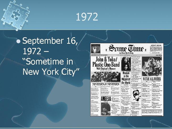 """1972 l September 16, 1972 – """"Sometime in New York City"""""""