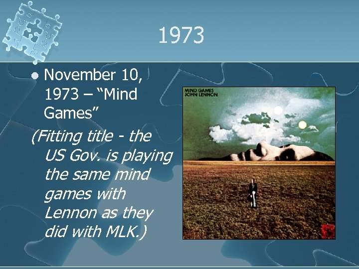 """1973 l November 10, 1973 – """"Mind Games"""" (Fitting title - the US Gov."""