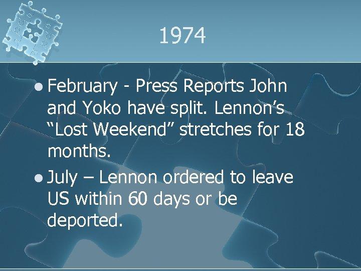 "1974 l February - Press Reports John and Yoko have split. Lennon's ""Lost Weekend"""