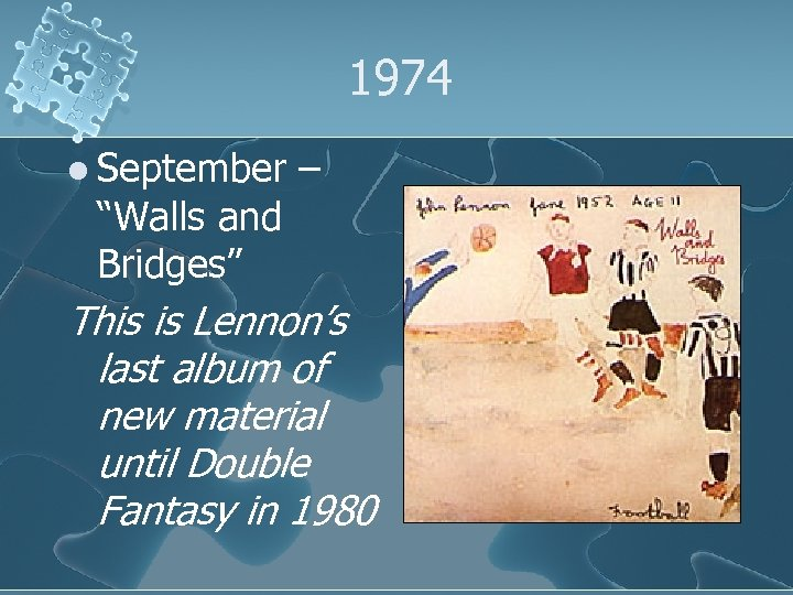 """1974 l September """"Walls and Bridges"""" – This is Lennon's last album of new"""