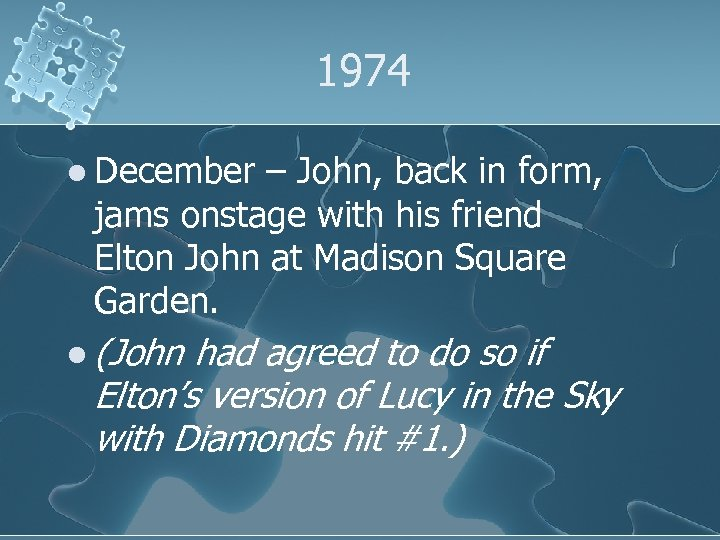 1974 l December – John, back in form, jams onstage with his friend Elton