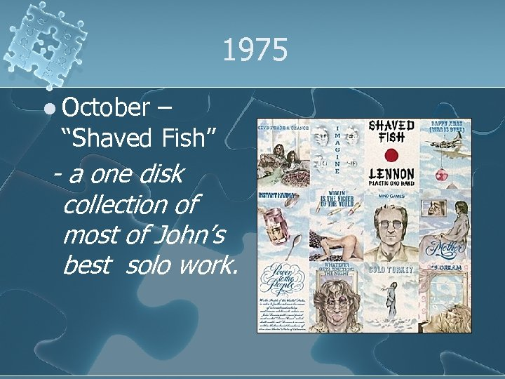 """1975 l October – """"Shaved Fish"""" - a one disk collection of most of"""