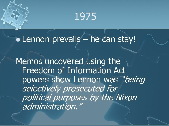 1975 l Lennon prevails – he can stay! Memos uncovered using the Freedom of