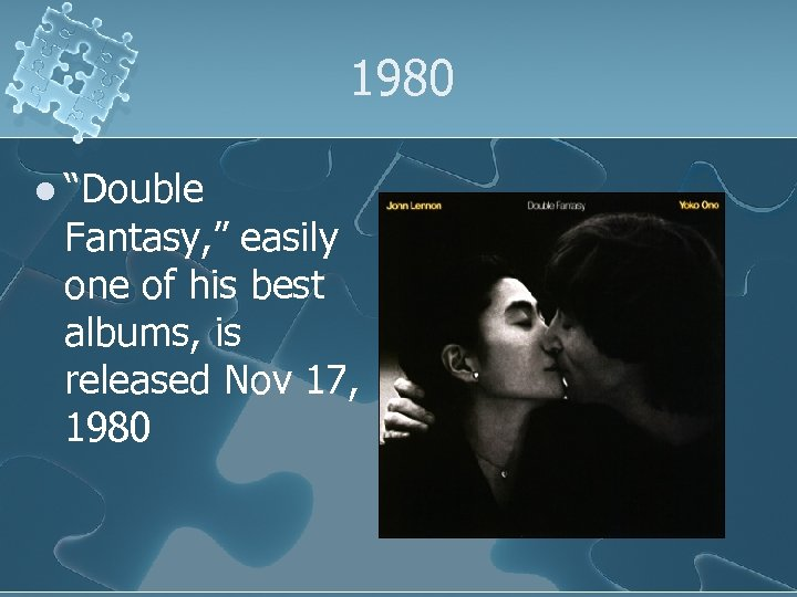 """1980 l """"Double Fantasy, """" easily one of his best albums, is released Nov"""
