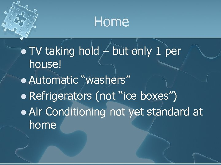 """Home l TV taking hold – but only 1 per house! l Automatic """"washers"""""""