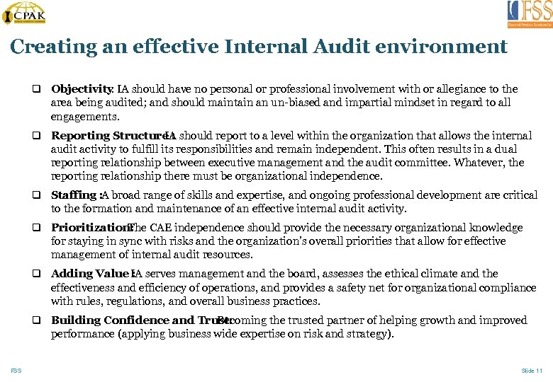 Creating an effective Internal Audit environment q Objectivity IA should have no personal or