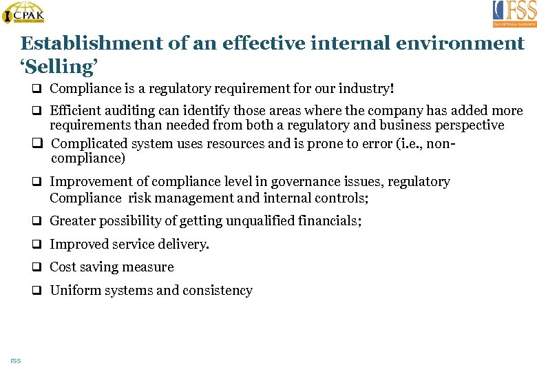 Establishment of an effective internal environment 'Selling' q Compliance is a regulatory requirement for