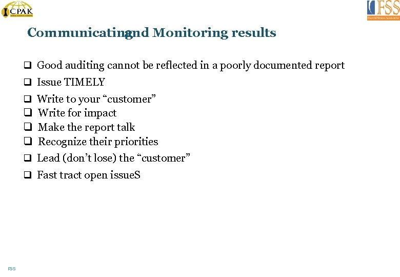 Communicating and Monitoring results q Good auditing cannot be reflected in a poorly documented