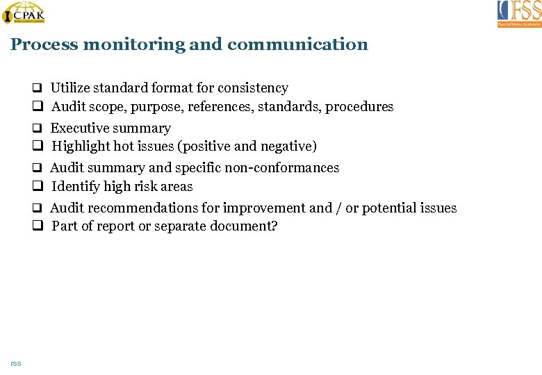 Process monitoring and communication q Utilize standard format for consistency q Audit scope, purpose,