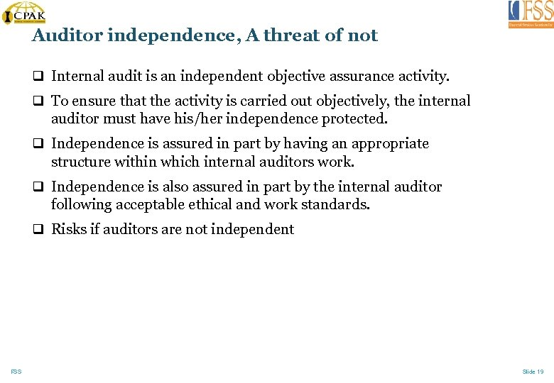 Auditor independence, A threat of not q Internal audit is an independent objective assurance
