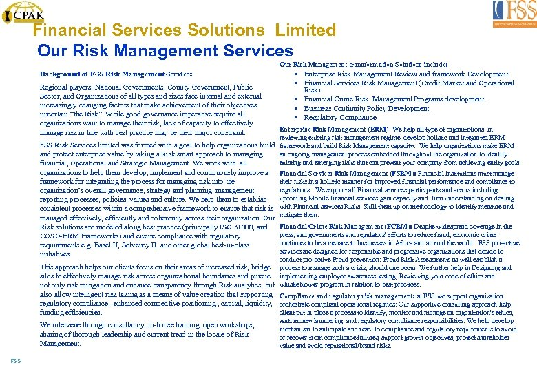 Financial Services Solutions Limited Our Risk Management Services Our Risk Management transformation Solutions include;
