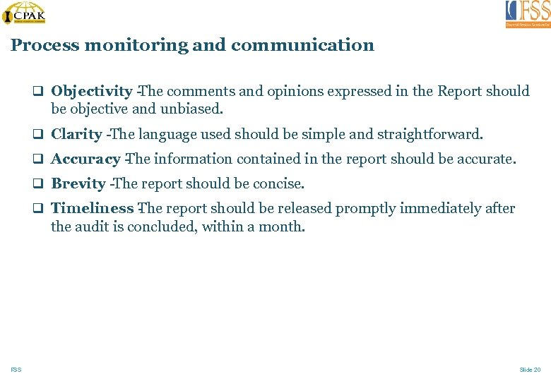 Process monitoring and communication q Objectivity The comments and opinions expressed in the Report