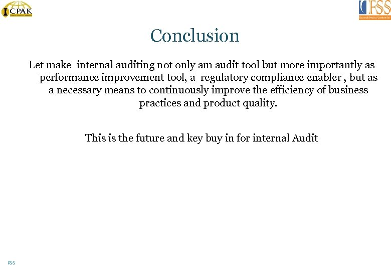 Conclusion Let make internal auditing not only am audit tool but more importantly as