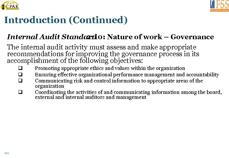 Introduction (Continued) Internal Audit Standard Nature of work – Governance 2110: The internal audit