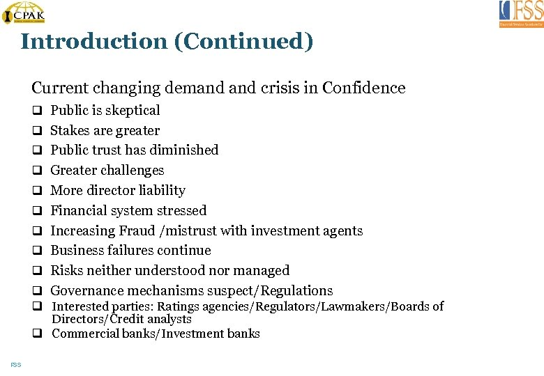 Introduction (Continued) Current changing demand crisis in Confidence q Public is skeptical q Stakes