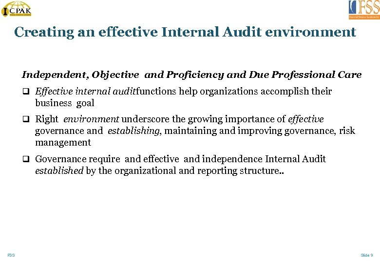 Creating an effective Internal Audit environment Independent, Objective and Proficiency and Due Professional Care
