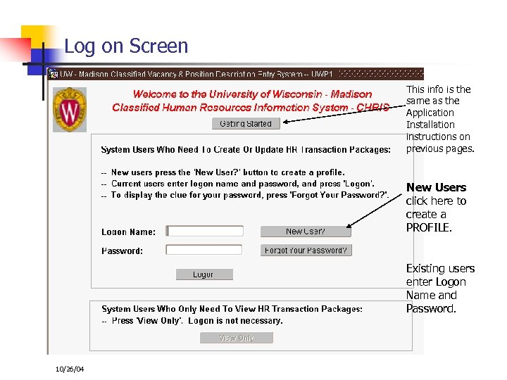 Log on Screen This info is the same as the Application Installation instructions on