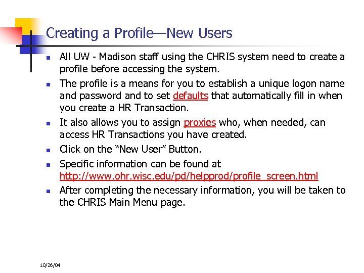 Creating a Profile—New Users n n n All UW - Madison staff using the