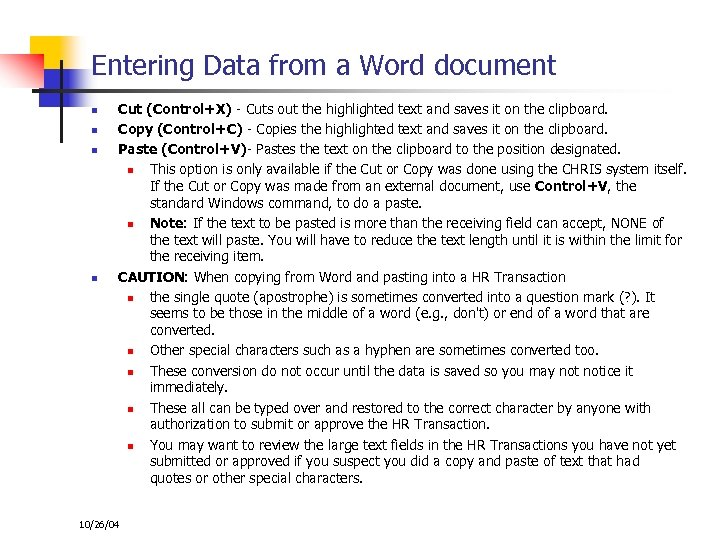 Entering Data from a Word document n n Cut (Control+X) - Cuts out the