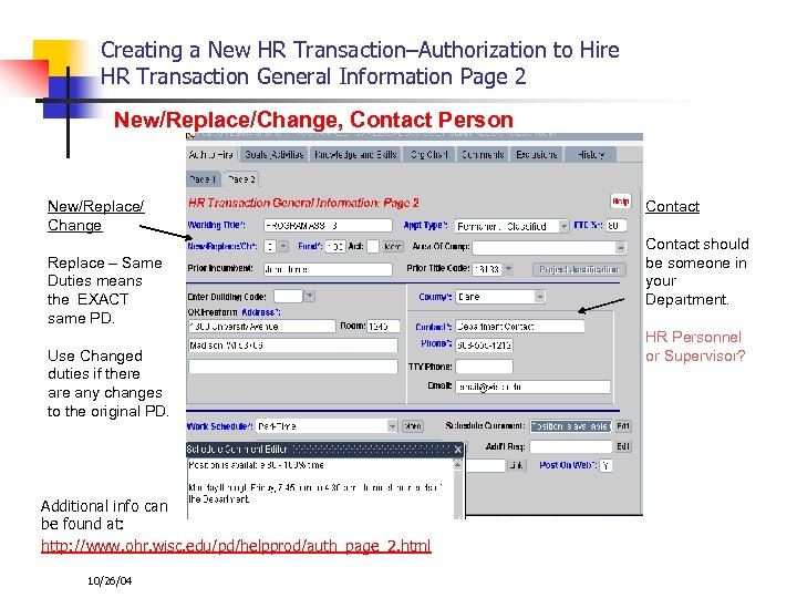 Creating a New HR Transaction–Authorization to Hire HR Transaction General Information Page 2 New/Replace/Change,
