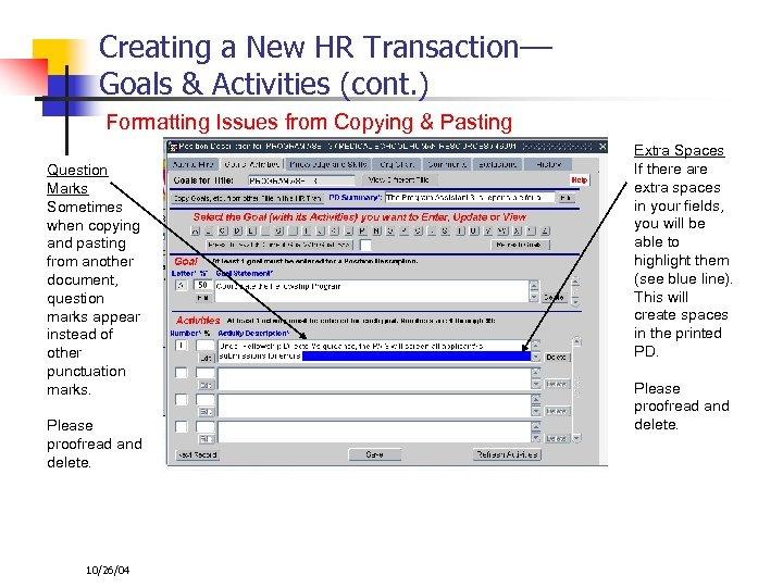 Creating a New HR Transaction–– Goals & Activities (cont. ) Formatting Issues from Copying