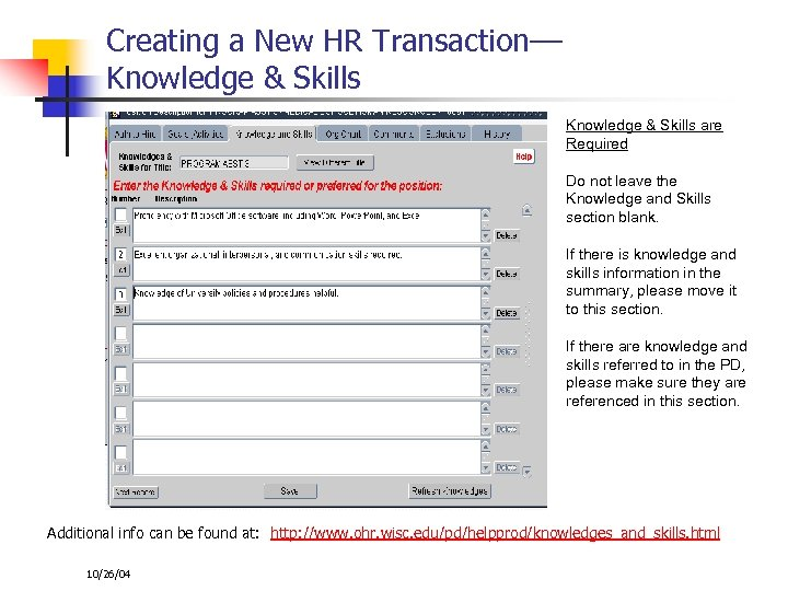 Creating a New HR Transaction–– Knowledge & Skills are Required Do not leave the