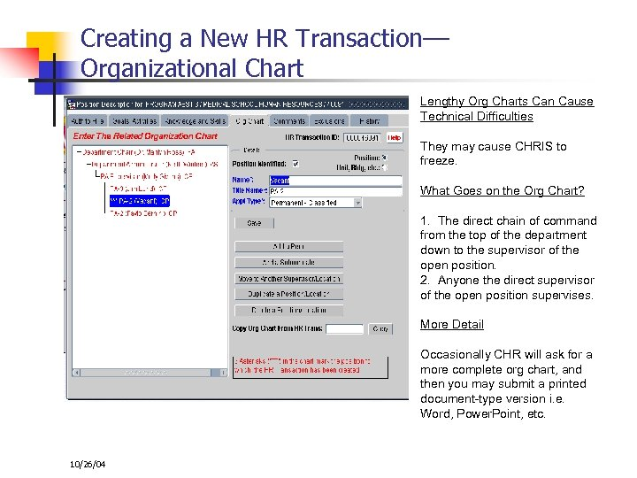 Creating a New HR Transaction–– Organizational Chart Lengthy Org Charts Can Cause Technical Difficulties