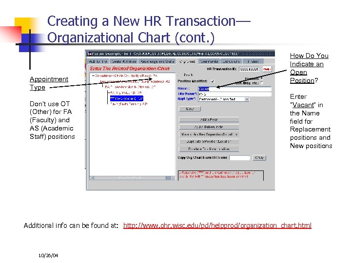 Creating a New HR Transaction–– Organizational Chart (cont. ) Appointment Type Don't use OT