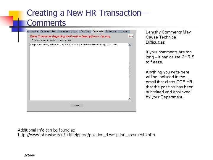 Creating a New HR Transaction–– Comments Lengthy Comments May Cause Technical Difficulties If your