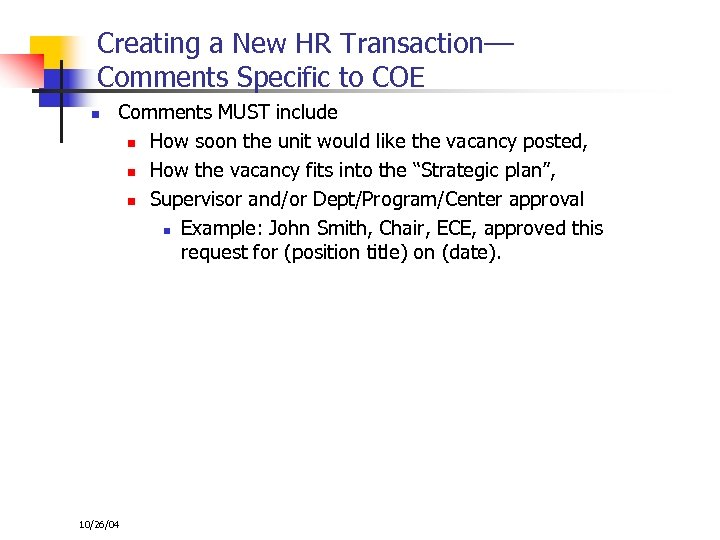 Creating a New HR Transaction–– Comments Specific to COE n Comments MUST include n