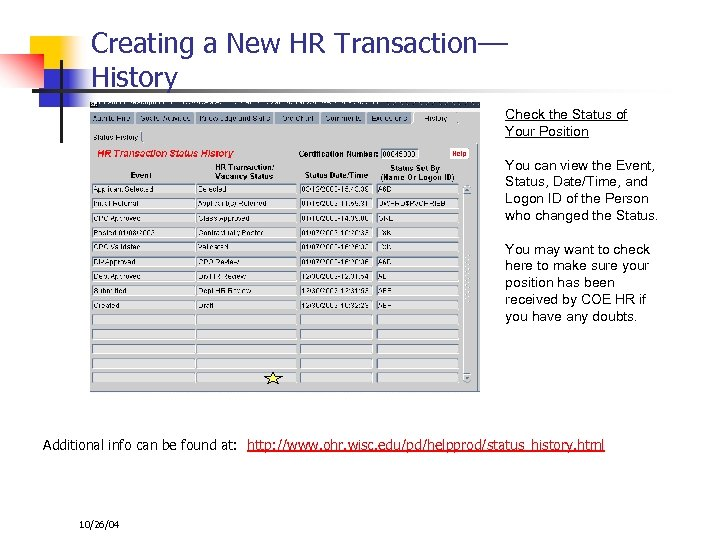 Creating a New HR Transaction–– History Check the Status of Your Position You can