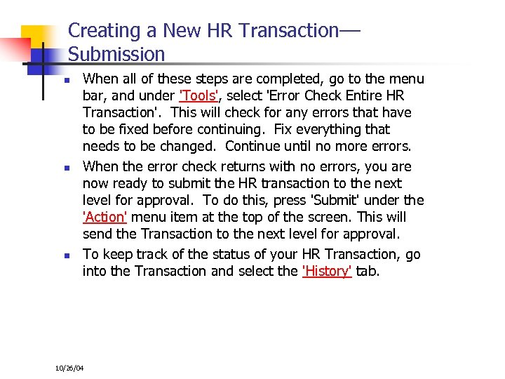 Creating a New HR Transaction–– Submission n When all of these steps are completed,
