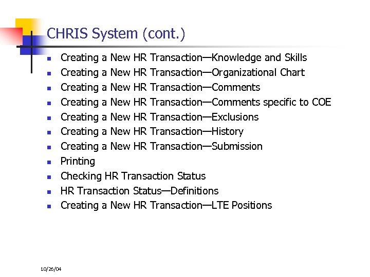 CHRIS System (cont. ) n n n Creating a New HR Transaction—Knowledge and Skills