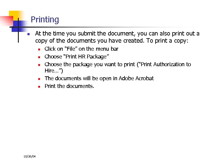 Printing n At the time you submit the document, you can also print out