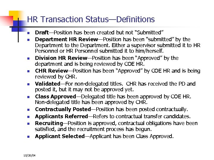 HR Transaction Status—Definitions n n n n n Draft—Position has been created but not