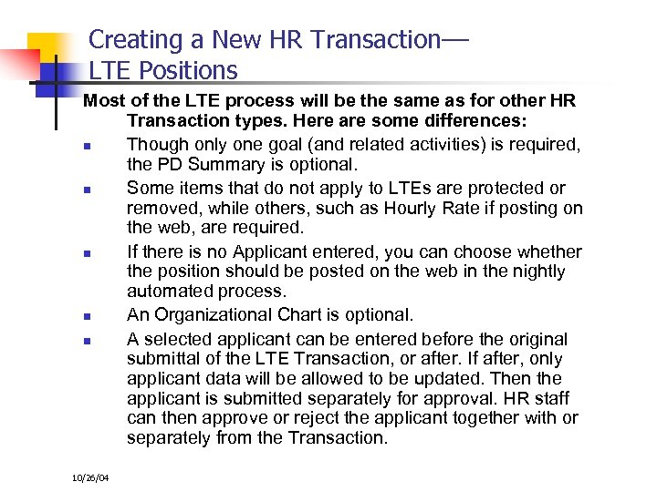 Creating a New HR Transaction–– LTE Positions Most of the LTE process will be