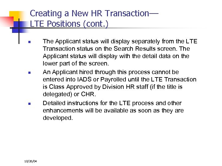 Creating a New HR Transaction–– LTE Positions (cont. ) n n n 10/26/04 The