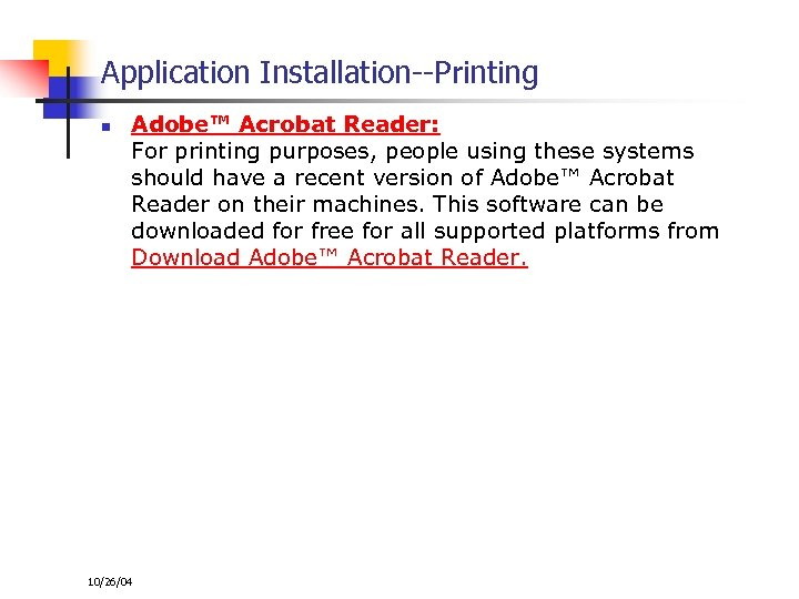 Application Installation--Printing n Adobe™ Acrobat Reader: For printing purposes, people using these systems should
