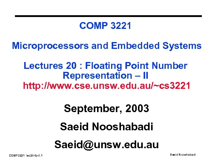 COMP 3221 Microprocessors and Embedded Systems Lectures 20 : Floating Point Number Representation –